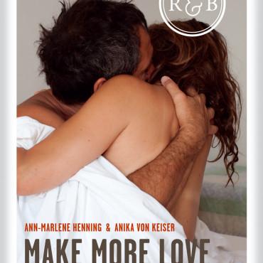 MAKE MORE LOVE. Ein Aufklärungsbuch für Erwachsene