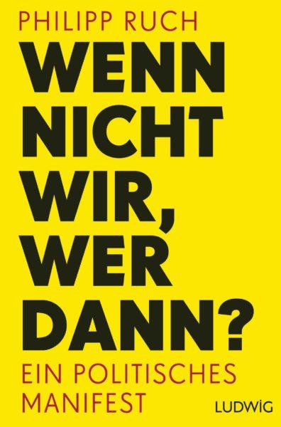 Wenn nicht wir wer dann von Philipp Ruch