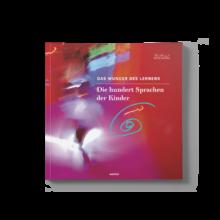 Cover des Buchs: Das Wunder des Lernens. Die 100 Sprachen der Kinder.