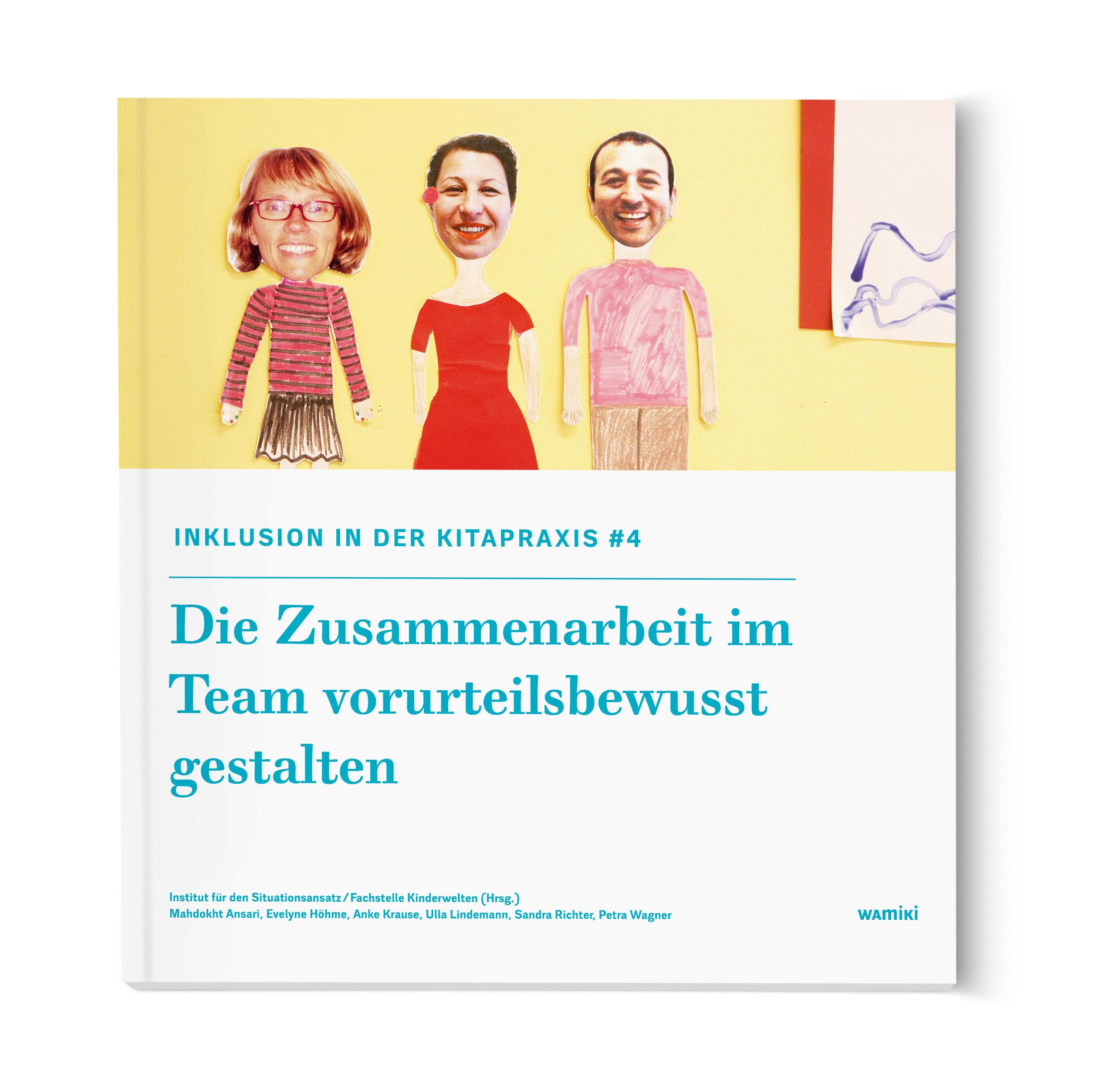 Inklusion in der Kitapraxis - Die Zusammenarbeit im Team vorurteilsbewust gestalten