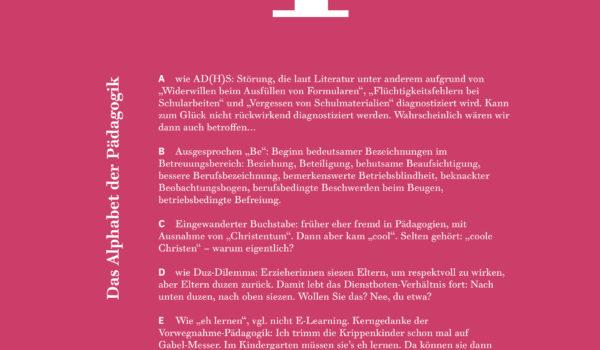 Von A wie AD(H)S bis H wie Ha! Micha Fink buchstabiert sich durch die Untiefen der Pädagogik: Von A wie AD(H)S bis Ü wie Überraschungsei. Wer den Autor kennt weiß, dass er für viele weitere Überraschungen gut ist.