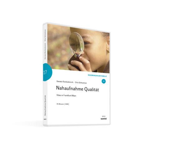Weltwissen. Film 17. Nahaufnahme Qualität. Kitas in Frankfurt. DVD. Donata Elschenbroich und Otto Schweitzer