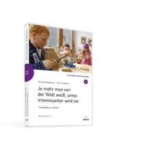 Weltwissen. Film 13. Je mehr man von der Welt weiß, umso interessanter wird sie. Frühe Bildung in Südtirol.DVD. Donata Elschenbroich und Otto Schweitzer