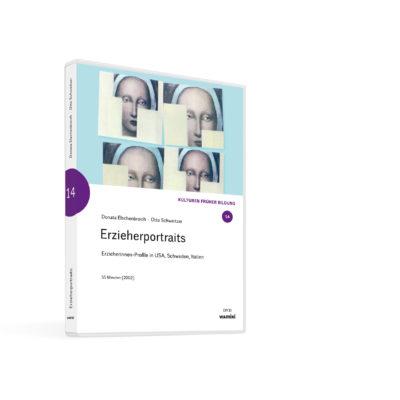 Weltwissen. Film 14. Erzieherportraits – Erzieherinnen-Profile in USA, Schweden, Italien.DVD. Donata Elschenbroich und Otto Schweitzer