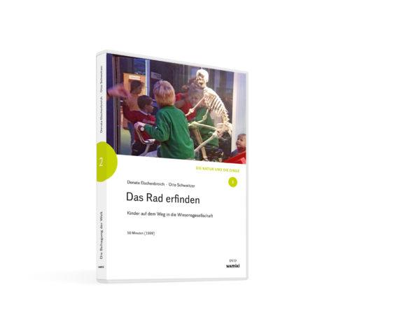 Weltwissen. Film 2. Das Rad erfinden. Kinder auf dem Weg in die Wissensgesellschaft. DVD. Donata Elschenbroich und Otto Schweitzer