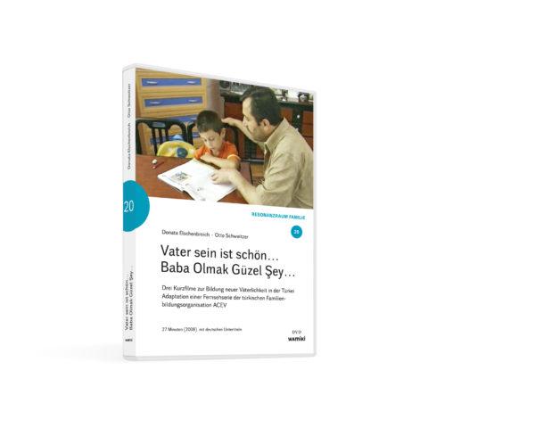 Weltwissen. Film 20. Vater sein ist schön… – Baba Olmak Güzel Şey… DVD. Donata Elschenbroich und Otto Schweitzer