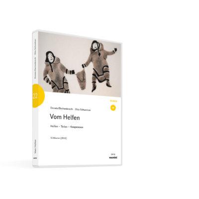 Weltwissen. Film 22.Vom Helfen. Helfen – Teilen – Kooperieren. DVD. Donata Elschenbroich und Otto Schweitzer