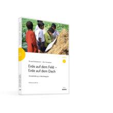 Weltwissen. Film 23. Erde auf dem Feld – Erde auf dem Dach. DVD. Donata Elschenbroich und Otto Schweitzer