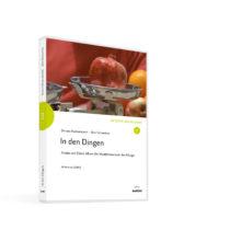 Weltwissen. Film 3. In den Dingen. Kinder und Eltern öffnen die Wunderkammern des Alltags DVD. Donata Elschenbroich und Otto Schweitzer