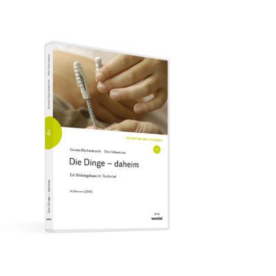 Weltwissen. Film 4. Die Dinge – daheim. Ein Bildungshaus im Taubertal. DVD. Donata Elschenbroich und Otto Schweitzer
