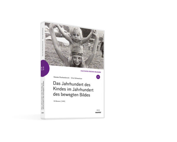 Weltwissen. Film 11. Das Jahrhundert des Kindes im Jahrhundert des bewegten Bildes. DVD. Donata Elschenbroich und Otto Schweitzer
