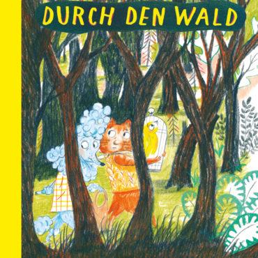 """Das Kinderbuch der Woche: """"Durch den Wald"""""""