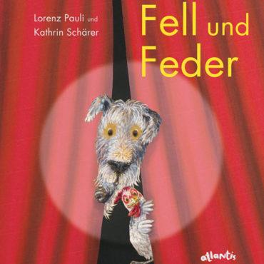 """Das Kinderbuch der Woche: """"Fell und Feder"""""""