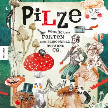 Das Kinderbuch der Woche: Verrückte Fakten über Pilze