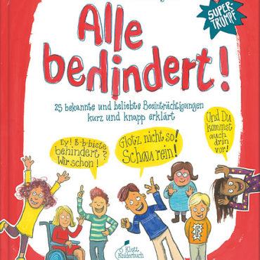 Das Kinderbuch der Woche: Alle behindert!