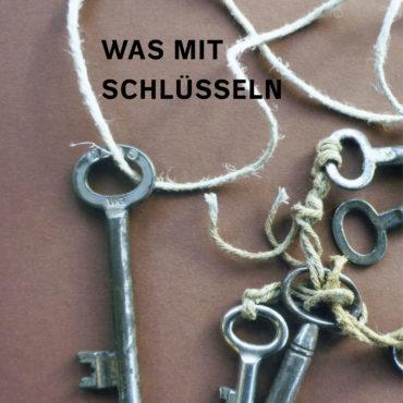 Was mit Schlüsseln