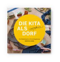Cover Kita als weltoffenes Dorf -Vom Gedankenspiel zum Entwicklungskonzept